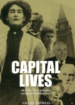 Capital Lives: Profiles of 32 Leading Ottawa Personalities