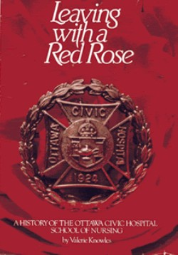 Leaving With A Red Rose: A History of the Ottawa Hospital School of Nursing