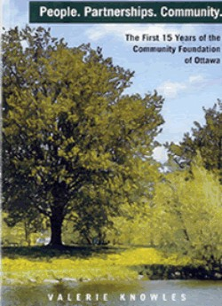 People. Partnerships. Community: The First 15 Years of the Community Foundation of Ottawa